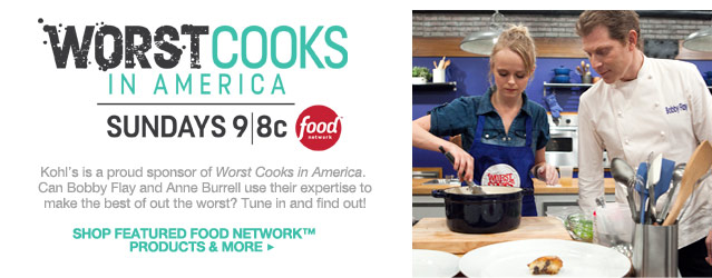Worst Cooks in America. Sundays 9/8c Food Network. Kohl's is a proud sponsor of Worst Cooks in America. Can Bobby Flay and Anne Burrell use their expertise to make the best of out the worst? Tune in and find out! Shop featured Food Network products & more.