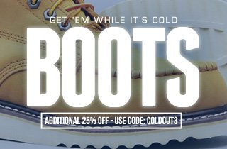 Get 'Em While It's Cold: Boots
