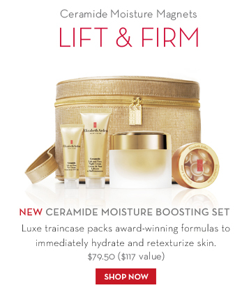 Ceramide Moisture Magnets. LIFT & FIRM. NEW CERAMIDE MOISTURE BOOSTING SET. Luxe traincase packs award-winning formulas to immediately hydrate and retexturize skin. $79.50 ($117 value). SHOP NOW.