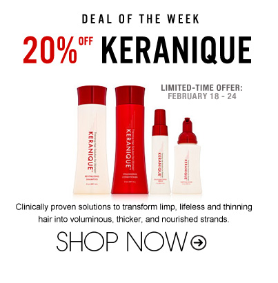 20% off Keranique Clinically proven solutions to transform limp, lifeless and thinning hair into voluminous, thicker, and nourished strands.  Shop Now>>