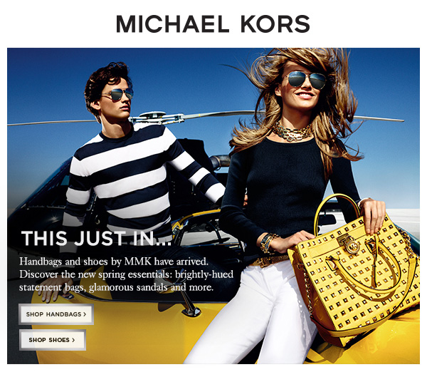 MICHAEL KORS. THIS JUST IN...Handbags and shoes by MMK have arrived. Discover the new spring essentials: brightly-hued  statement bags, glamorous sandals and more.