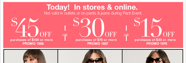 $15 off $30 or $30 off $70 or $45 off $100 Today! Shop now!