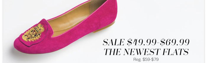 Sale $49.99 - $69.99 the newest flats