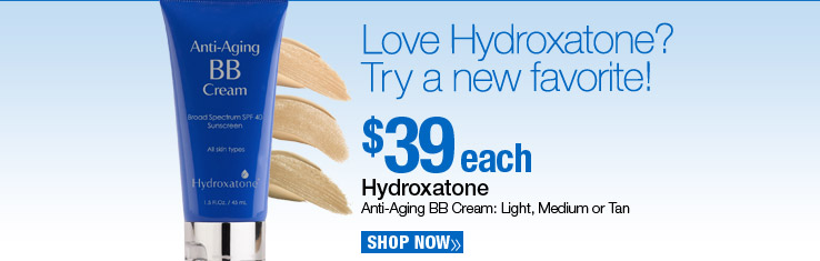 Hydroxatone Anti-Aging BB Cream: Light, Medium or Tan - $39 each. Shop Now