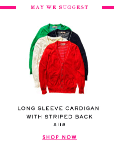 Long Sleeve Cardigan with Striped Back $118 - SHOP NOW
