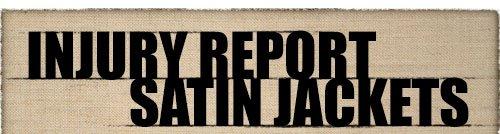 Injury Report Satin Jackets