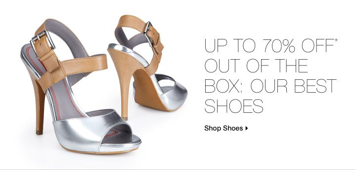 Up To 70% Off* Out Of The Box: Our Best Shoes