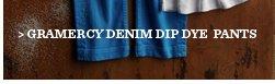 Grammercy Denim Dip Dye Pants