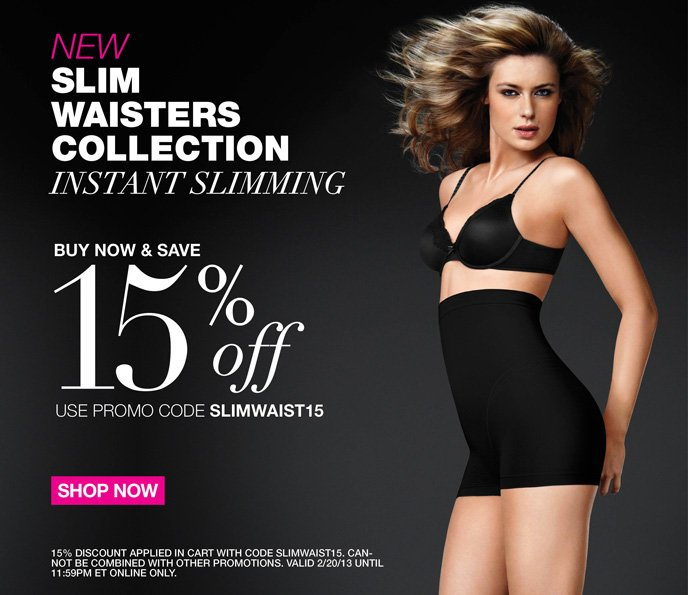NEW Slim Waisters Collection: Instant Slimming! Buy Now & Save 15% Off Use Promo Code SLIMWAIST15