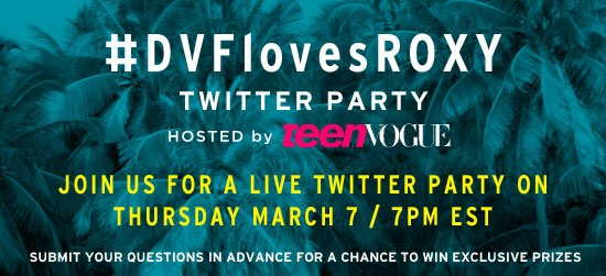 #DVFlovesROXY Twitter Party - Hosted by Teen Vogue