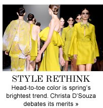 STYLE RETHINK Head-to-toe color is spring's brightest trend. Christa D'Souza debates its merits»