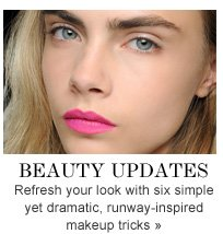 Beauty updates Refresh your look with six simple yet dramatic, runway-inspired makeup tricks»