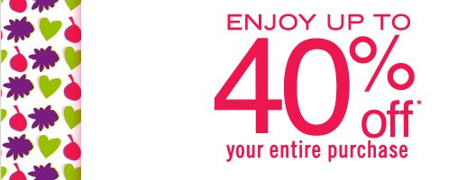 Enjoy up to 40% off*
