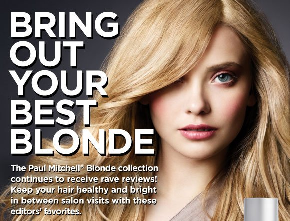 Bring Out Your Best Blonde.  The Paul Mitchell Blonde collection continues to receive rave reviews! Keep your hair healthy and bright in between salon visits with these editors' favorites.