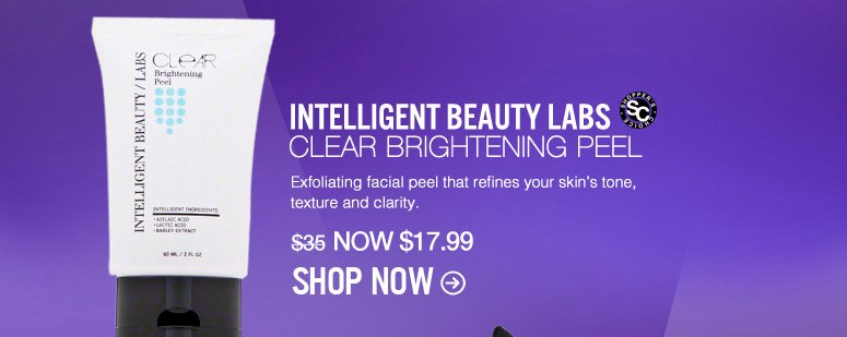 Intelligent Beauty Labs Clear Brightening Peel Exfoliating facial peel that refines your skin's tone, texture and clarity. $35 Now $17.99 Shop Now>>
