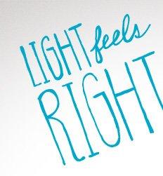 LIGHT feels RIGHT