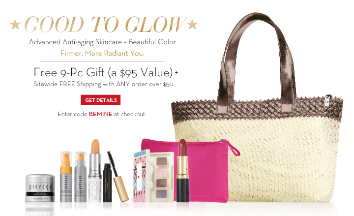 GOOD TO GLOW. Advanced Anti-aging Skincare + Beautiful Color. Firmer, More Radiant You. Free 9-Pc Gift (a $95 Value) + Sitewide FREE Shipping with ANY order over $50. Enter code BEMINE at checkout. GET DETAILS.