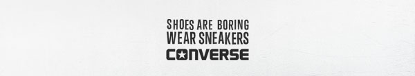 SHOES ARE BORING. CONVERSE
