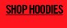 SHOP HOODIES