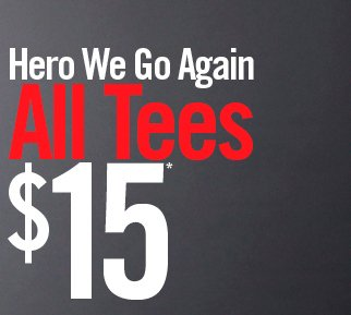 HERO WE GO AGAIN - ALL TEES $15*
