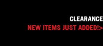 CLEARANCE - NEW ITEMS JUST ADDED! >