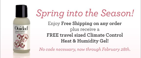 Spring into the Season! Enjoy Free Shipping on any order plus receive a FREE travel sized Climate Control Heat and Humidity Gel!
