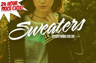 Temporary Price Cut: Sweaters $19.99