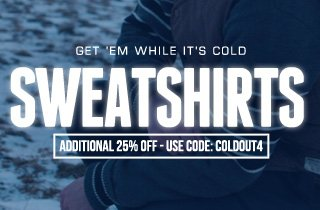 Get 'Em While It's Cold: Sweatshirts