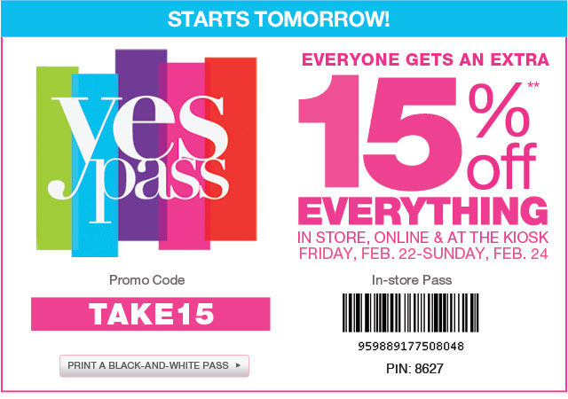 STARTS TOMORROW!  Everyone gets an Extra 15% Off Everything in store, online & at the kiosk Friday, Feb. 22-Sunday, Feb. 24.  Promo Code TAKE15.