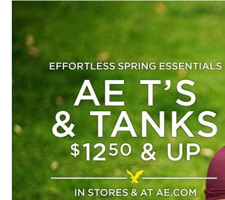 Effortless Spring Essentials | AE T's & Tanks $12.50 & Up | In Stores & At AE.com