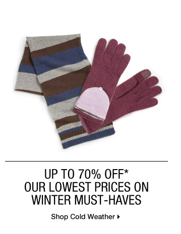 Up To 70% Off* Our Lowest Prices On Winter Must-Haves