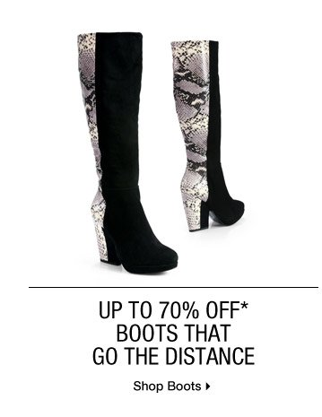 Up To 70% Off* Boots That Go The Distance