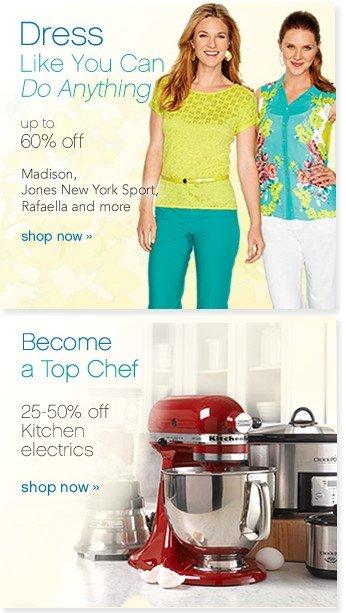 30-60% off Madison, Jones New York Sport, Rafaella and More. 25-50% off kitchen electrics. Shop now.