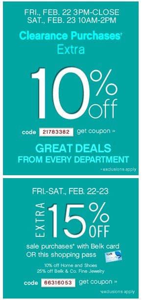 Clearance Purchase Extra 10% off. Extra 15% off sale purchases with Belk card.