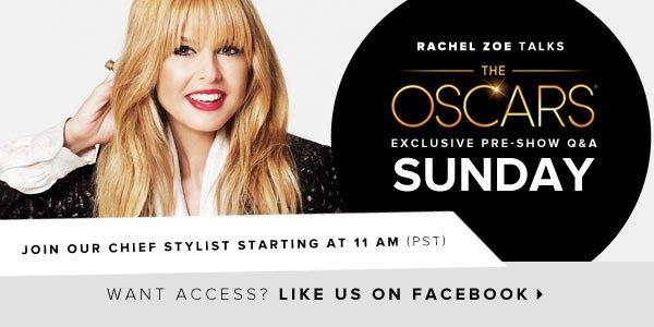 Rachel Zoe Talks The Oscars - Like Us On Facebook for Access