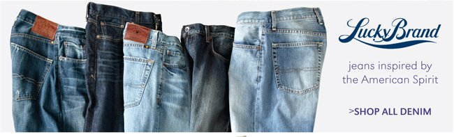 LUCKY BRAND | JEANS INSPIRED BY THE AMERICAN SPIRIT | SHOP ALL DENIM