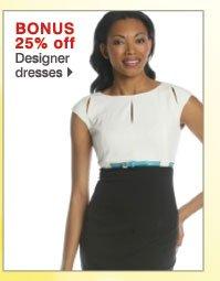 BONUS 25% off Designer dresses