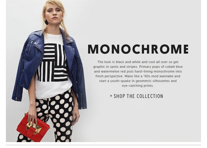 MONOCHROME - Shop the Collection