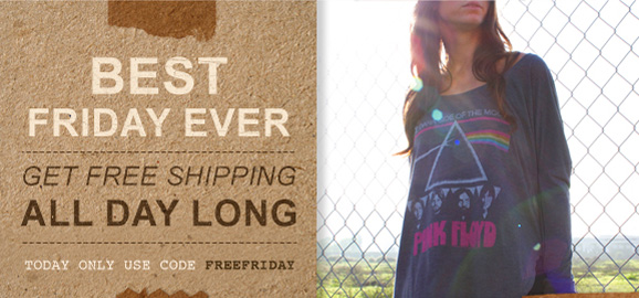 Best Friday ever. Get free shipping all day long. Use code FREEFRIDAY.