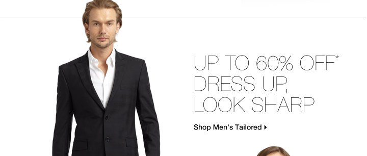 Up To 70% Off* Dress Up, Look Sharp