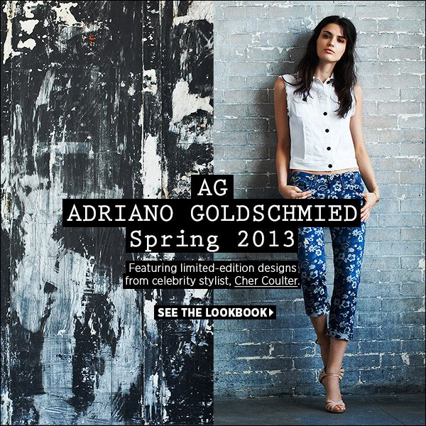 See the latest from AG Adriano Goldschmied denim including 4 limited-edition designs from celebrity stylist, Cher Coulter. Shop AG Adriano Goldschmied >>