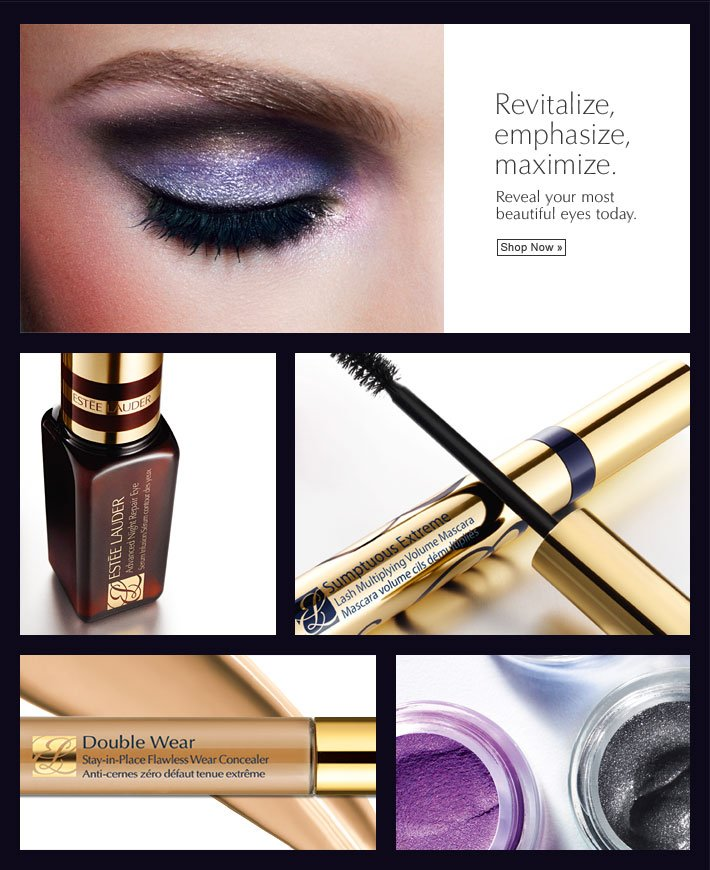 Revitalize.  Emphasize.  Maximize. Reveal your most beautiful eyes today. Shop Now »