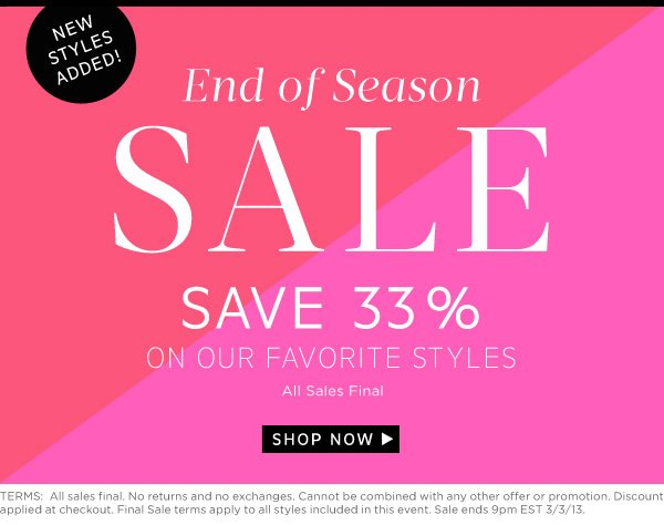 End of Season Sale - Save 33% on our favorite styles. Shop Now!