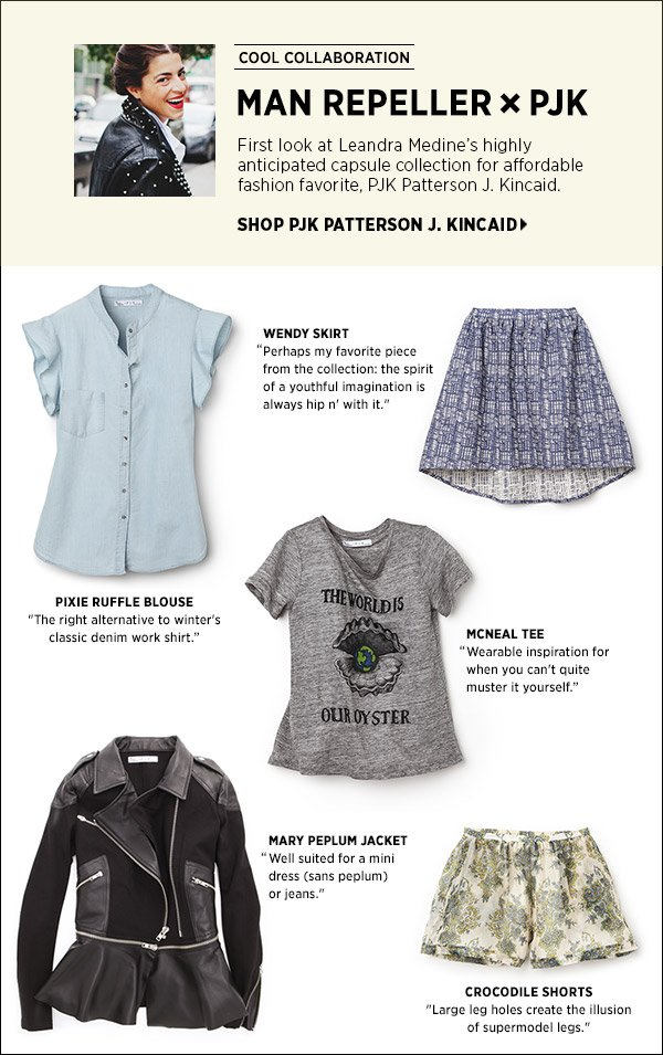 Be first to shop Leandra Medine's highly anticipated capsule collection for affordable fashion favorite, PJK Patterson J. Kincaid. Shop Patterson J. Kincaid >>