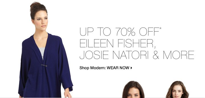Up To 70% Off* Eileen Fisher, Josie Natori & More