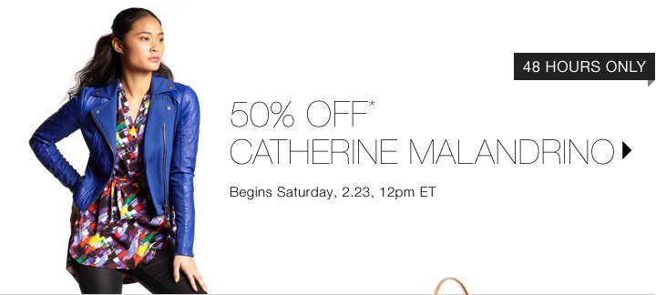 50% Off* Catherine Malandrino...Shop Now