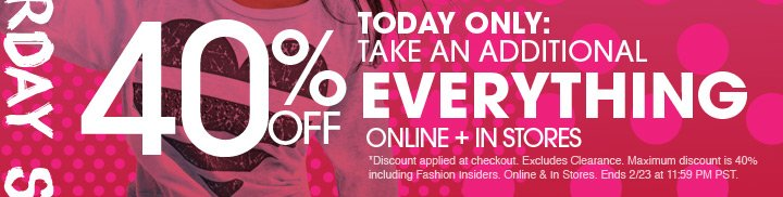 Additional 40% Off Everything - Shop Now