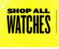 Check out our collection of watches.