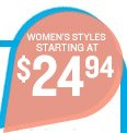 WOMEN'S STYLES STARTING AT $24.94