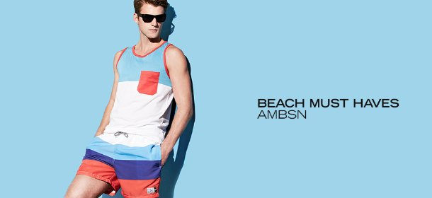 BEACH MUST HAVES: AMBSN, Event Ends February 28, 9:00 AM PT >